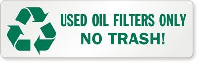 "Used Oil Filters Only No Trash! (with Recycle, Adhesive Signs and Labels, 5 Labels / Pack, 10"" x 3"""