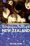 Contemporary Painting in New Zealand, Michael Dunn, 9766410089