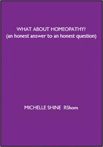 Book What About Homeopathy?: An Honest Answer to an Honest Question by Michelle Shine (2006-11-01)
