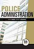 Police Administration, 6th ed. with Study Guide, Cordner, Gary W. and Scarborough, Kathryn E., 1593453272