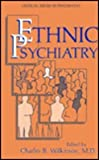 Ethnic Psychiatry, Wilkinson, C. B., 0306423065