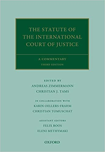 The Statute of the International Court of Justice: A Commentary (Oxford Commentaries on International Law), 3rd Edition