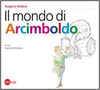 Il Mondo Di Arcimboldo Ediz Illustrata Amazonit Cristina Cappa