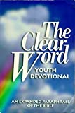 The clear Word: An expanded paraphrase of the Bible to nurture faith and growth