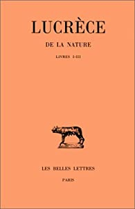 De la Nature, tome 1 : Livres I - III par  Lucrèce