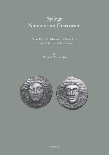 Sylloge Nummorum Graecorum: State Pushkin Museum of Fine Arts Coins of the Black Sea Region. Part I: Ancient Coins of the Northern Black Sea Littoral (Colloquia Antiqua)