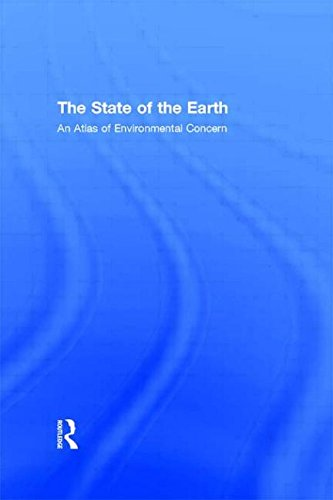 The State of the Earth Atlas: Atlas of Environmental Concern