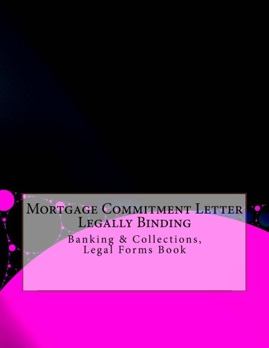 Mortgage Commitment Letter  Legally Binding Banking