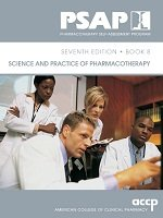 Science and Practice of Pharmacotherapy (Pharmacotherapy Self-Assessment Program, seventh edition, Book 8)