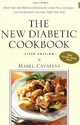 The New Diabetic Cookbook: More Than 200 Delicious Recipes for a Low-Fat, Low-Sugar, Low-Cholesterol, Low-Salt, High-Fiber Diet