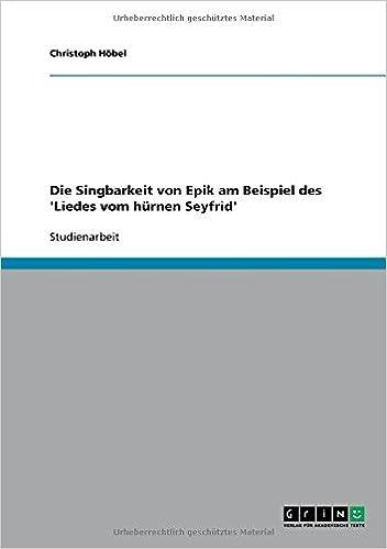 Die Singbarkeit von Epik am Beispiel  des Liedes vom hürnen Seyfrid (German Edition)