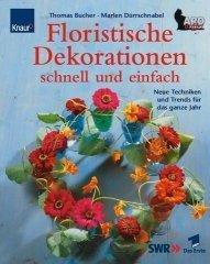 Floristische Dekorationen schnell und einfach
