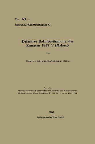 Definitive Bahnbestimmung Des Kometen 1957 V (Mrkos) (Sitzungsberichte der Österreichischen Akademie der Wissenschaften) (German Edition)