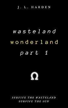 Wasteland Wonderland - Part 1: The Fall of Hector Ramirez by [Harden, J. L., Harden, James]