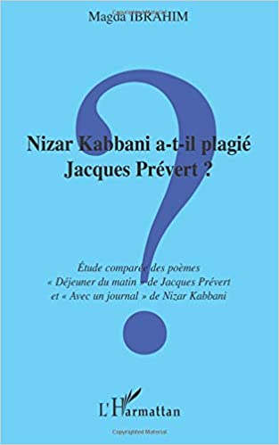 Nizar Kabbani A T Il Plagié Jacques Prévert Etude