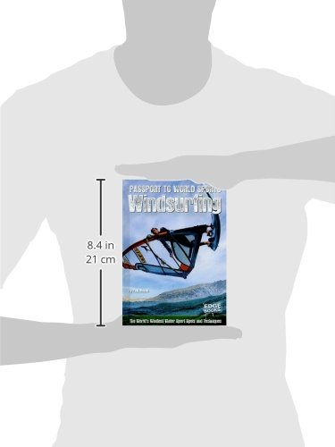 Windsurfing: The World's Windiest Water Sport Spots and Techniques (Passport to World Sports)