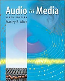 By Stanley R. Alten Audio in Media (with InfoTrac) (6th Sixth Edition)