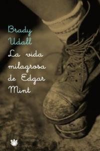 Mint Edgar (La Vida Milagrosa De Edgar Mint (Spanish Edition))