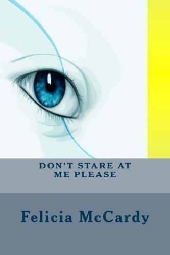 Don't Stare At Me Please - T Stare Don