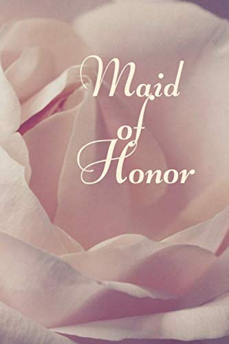 Maid of Honor: WEDDING  BRIDESMAID Cute Fabulous Lovely Notebook/ Diary/ Journal to write in, Lovely Lined Blank designed interior 6 x 9 inches 80 Pages, Gift