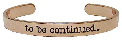 Bracelet To Be Continued Rose Gold Cuff Bangle Bracelet Funny Humor Jewelry - Funny Jewelry Humor