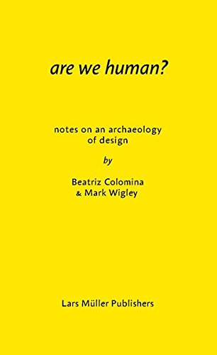 Are We Human? Notes on an Archaeology of Design by Lars M ller