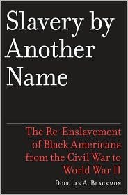 Books : Slavery by Another Name 1st (first) edition Text Only