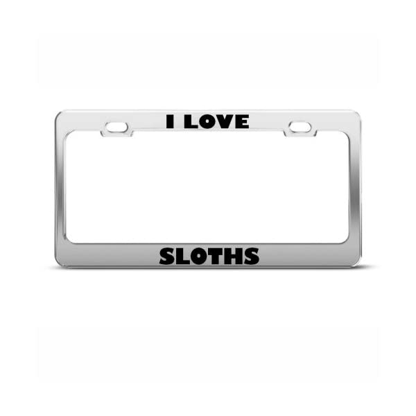 Speedy Pros Metal License Plate Frame I Love Sloths Animal Car Accessories Chrome 2 Holes -