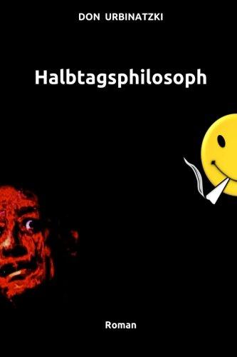 Download Halbtagsphilosoph: Roman (German Edition) PDF