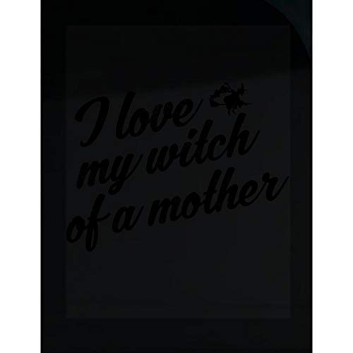 Merch Chimp I Love My Witch of A Mother Funny Halloween Graphic Art Sons and Daughters - Transparent Sticker