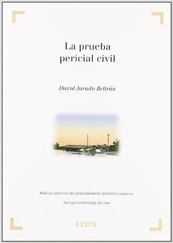 La prueba pericial civil: Análisis práctico del procedimiento probatorio pericial. Incluye contenidos complementarios On-line: Amazon.es: D. Jurado Beltrán: ...