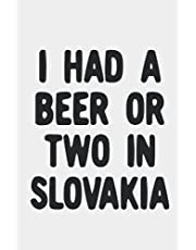 I had a beer or two in Slovakia: Blank Lined Notebook