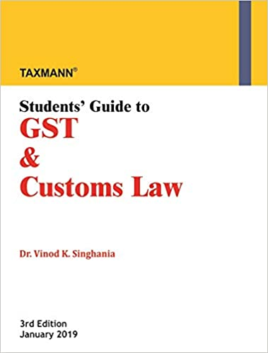 Students' Guide to GST & Customs Law (3rd Edition January 2019)