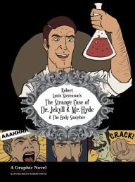 The Strange Case of Dr. Jekyll and Mr. Hyde: A Graphic Horror Novel