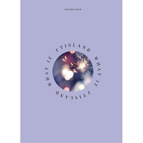 FT Island - [What If] 6th Mini Album CD+Booklet+PhotoCard+Mark K-POP Sealed Band