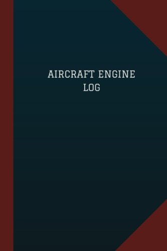 Aircraft Engine Log (Logbook, Journal - 124 pages, 6
