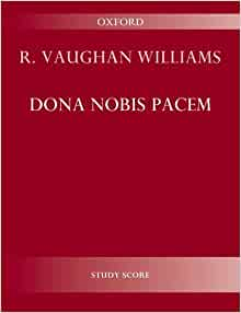 dona nobis pacem vaughan williams Shop williams: dona nobis pacem etc everyday low prices and free these are not only classic recordings of the vaughan williams repertoire made available.