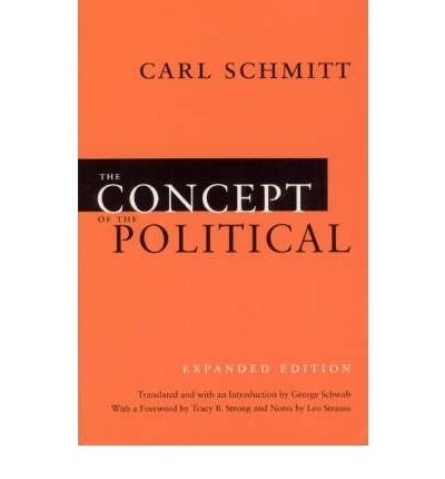 Read Online [ { THE CONCEPT OF THE POLITICAL (EXPANDED) } ] by Schmitt, Carl (AUTHOR) May-15-2007 [ Paperback ] ebook