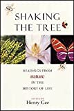 Shaking the Tree : Readings from Nature in the History of Life, , 0226284964