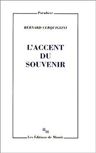 L'accent du souvenir par Bernard Cerquiglini