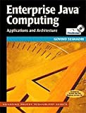 img - for Enterprise Java Computing: Applications and Architectures (SIGS: Managing Object Technology) book / textbook / text book