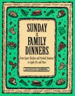Sunday Is Family Dinners: From Roast Chicken and Mashed Potatoes to Apple Pie and More (Everyday Cookbooks)