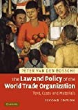 img - for The Law and Policy of the World Trade Organization: Text, Cases and Materials by Professor Peter Van den Bossche (2008-09-22) book / textbook / text book