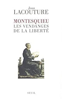 Montesquieu : les vendanges de la liberté, Lacouture, Jean