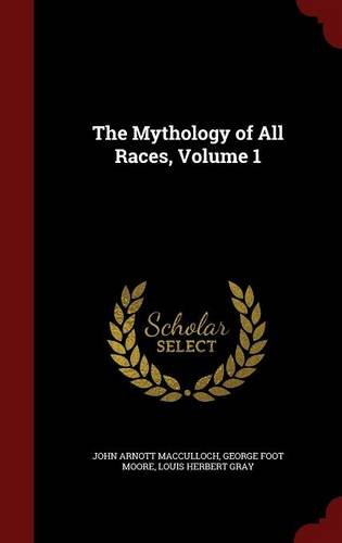 The Mythology of All Races, Volume 1