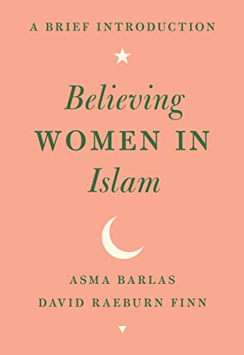 Believing Women in Islam: A Brief Introduction (English Edition)