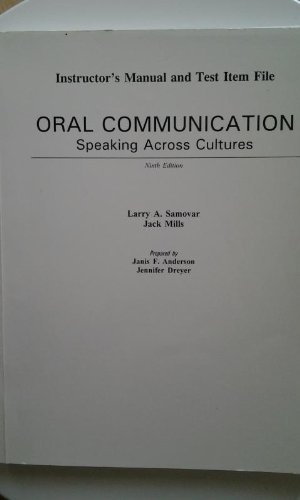 Oral Communication: Speaking Across Cultures: Instructor's Manual and Test Item File of Larry A. Samovar & Jack Mill