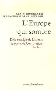 L'Europe qui sombre : De la stratégie de Lisbonne au projet de Constitution Européenne... l'échec par Alain Bournazel