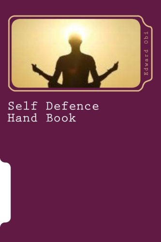 Self Defence Hand Book (Self Defence Series) (Volume 1) [Obi, Edward] (Tapa Blanda)