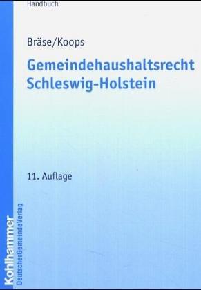 Gemeindehaushaltsrecht Schleswig Holstein  Vorschriftensammlung Mit Erläuterungen Und Einem Lehrteil